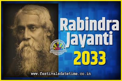 2033 Rabindranath Tagore Jayanti Date and Time, 2033 Rabindra Jayanti Calendar