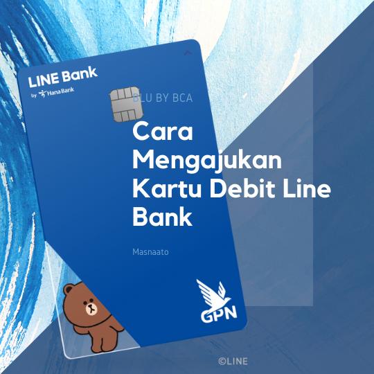 Cara Mengajukan Kartu Debit Line Bank