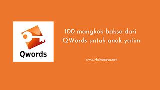 100 mangkok bakso dari QWords untuk anak yatim