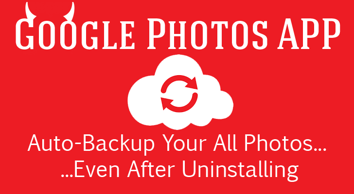 Google Photo App Uploads Your Images To Cloud, Even After Uninstalling