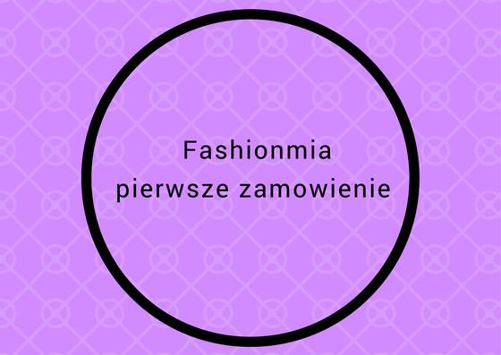 Moje pierwsze zamówienie z fashionmia.com