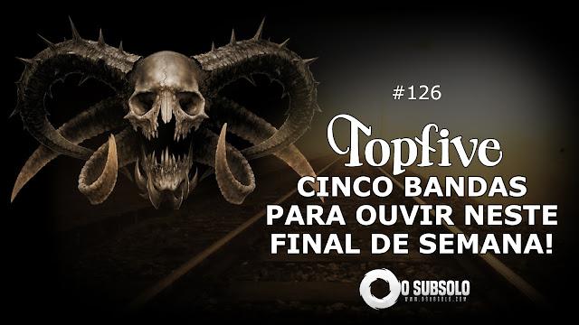 O SUBSOLO | PORTAL DO UNDERGROUND - TopFive #126