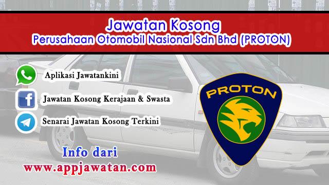 Jawatan Kosong di Perusahaan Otomobil Nasional Sdn Bhd (PROTON)
