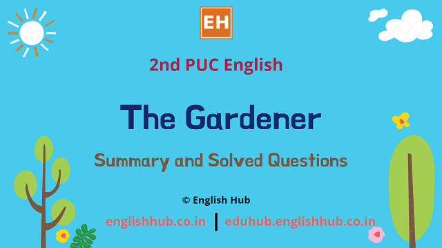 2nd PUC English: The Gardener | Summary and Solved Questions