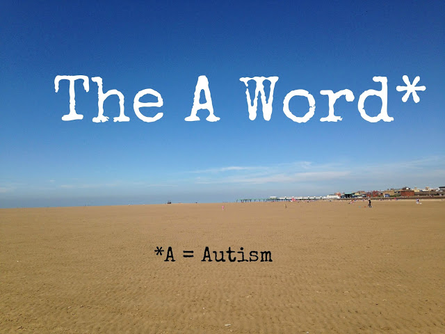 picture of a beach with text 'The A Word' and A=Autism