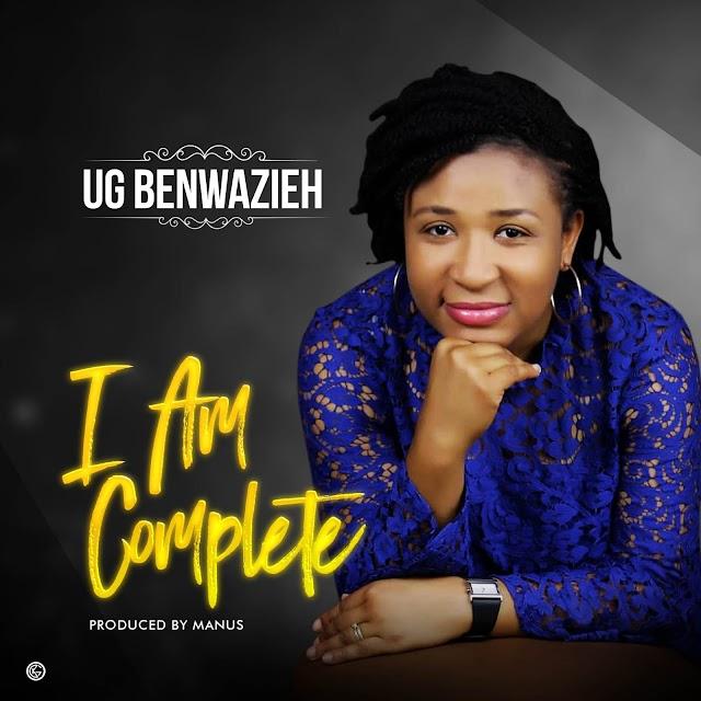 Download Music || UG BENWAZIEH - I Am Complete (Prod. by Manuz)