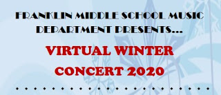 Franklin Middle School Music Department Presents… Virtual Winter Concert 2020