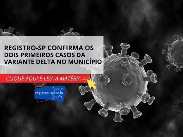 Registro-SP confirma os dois primeiros casos da Variante Delta no municipío