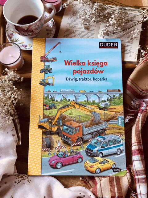 Wielka księga pojazdów. Dźwig, traktor, koparka
