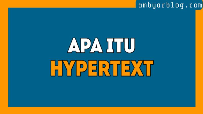 Inilah Penjelasan Mengenai HyperText