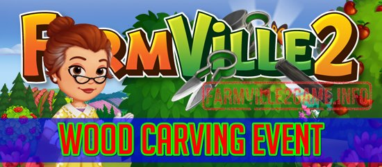 Farmville 2 Wood Carving Event