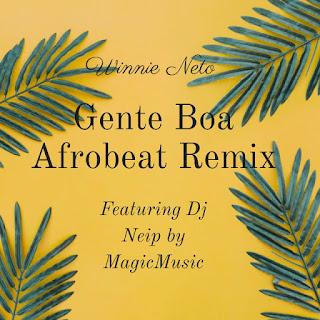 Dj Neip e Winnie Neto - Gente Boa (Afro Beat)