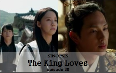 Sinopsis The King Loves Episode 30
