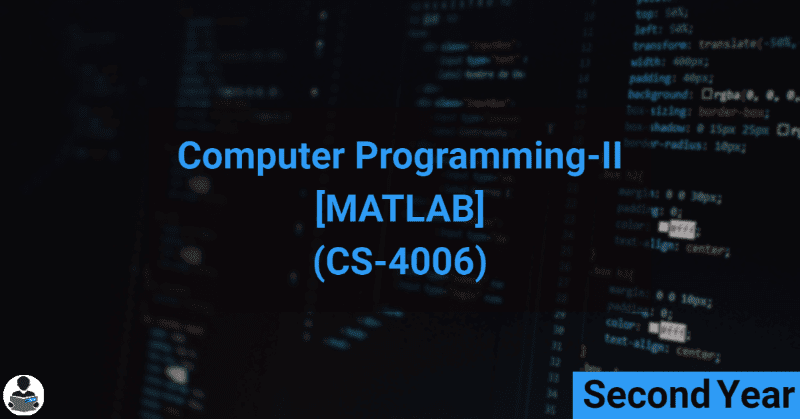 Computer Programming–II (c) (MATLAB) (CS-4006) RGPV notes CBGS Bachelor of engineering