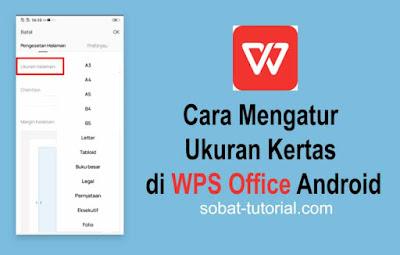 Cara Mengatur Ukuran Kertas di WPS Office Android