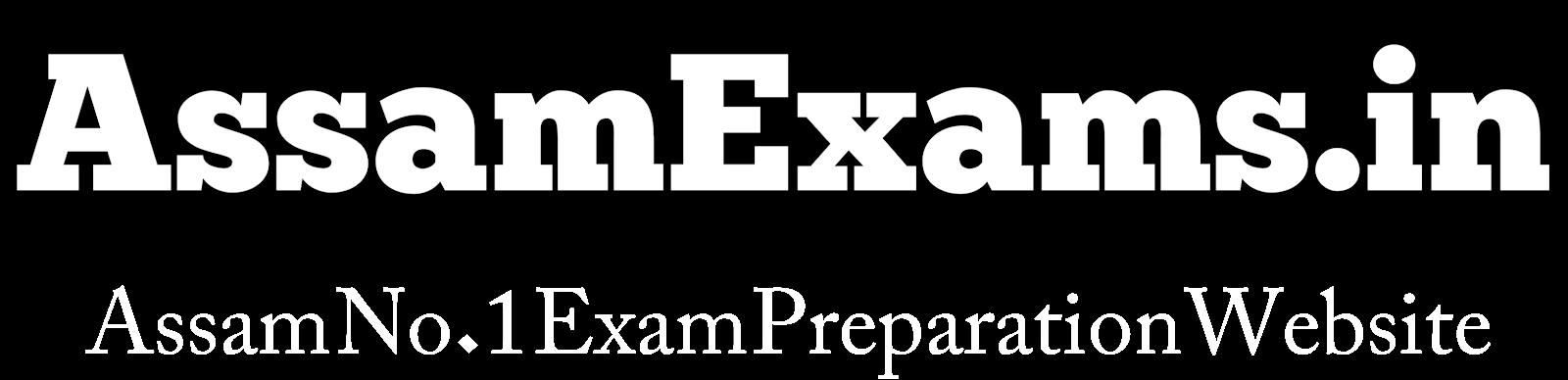 AssamExams.in :: Assam GK , Indian GK & Assam All Exams Preparation Website