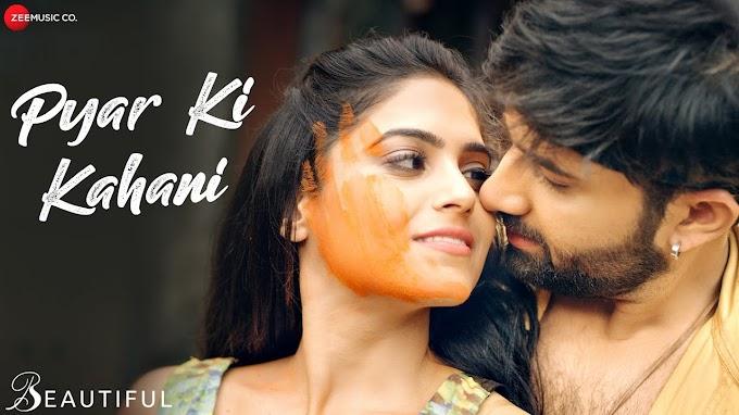Pyar Ki Kahani | Beautiful | Varun Bharathi | Parth Suri & Naina Ganguly - Varun Bharathi Lyrics