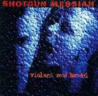 Shotgun Messiah Violent New Breed