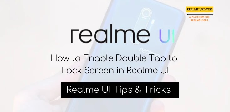 How To Enable Double Tap to Lock Screen in Realme UI -Realme Updates