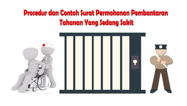 Prosedur dan Contoh Surat Permohonan Pembantaran Tahanan Yang Sedang Sakit