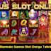 Langkah Bermain Games Slot Denga Tehnik Mudah
