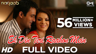Ek Din Teri Raahon Mein- Naqaab Full HD Video