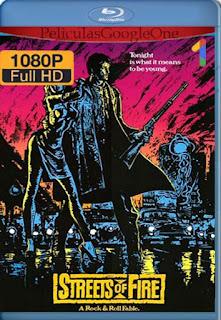 Calles De Fuego  [1984] [1080p BRrip] [Latino-Inglés] [GoogleDrive] LaChapelHD