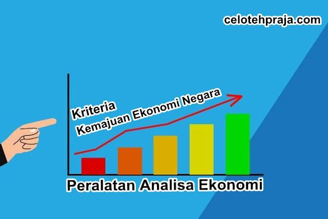 Kriteria Kemajuan Ekonomi Negara (Bangsa) Dan Peralatan Analisa Ekonomi