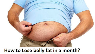 How to Lose belly fat in a month?