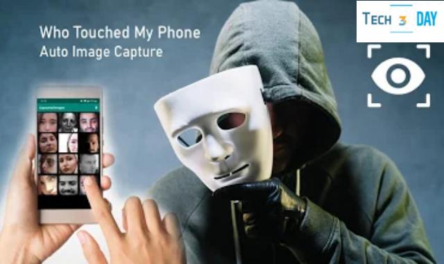 تحميل تطبيق Who tauched my phone أفضل تطبيق لمعرفة من يستعمل هاتفك في غيابك