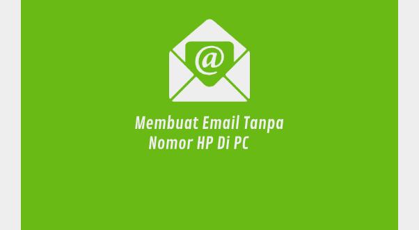Cara membuat email tidak memakai nomor handphone di komputer