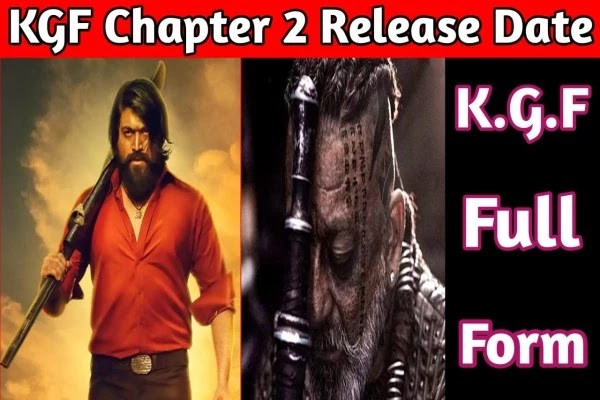 KGF Chapter 2 Release Date, Full Form, Trailer 2021