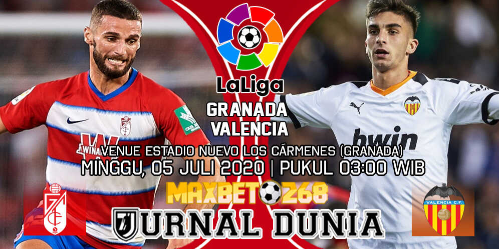 Prediksi Granada vs Valencia 05 Juli 2020 Pukul 03:00 WIB