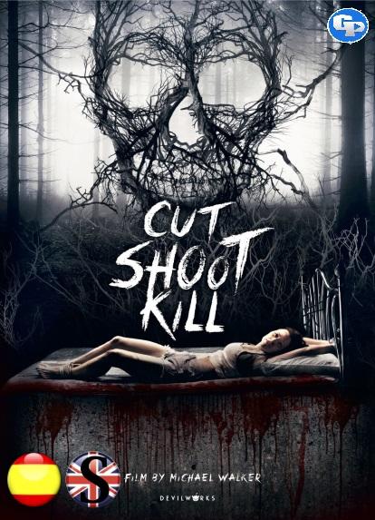 Cut Shoot Kill (2017) HD 720P ESPAÑOL/INGLES