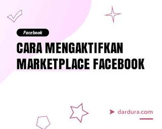 Cara Mengaktifkan marketplace di Facebook