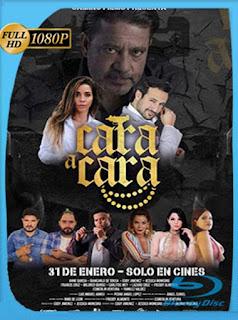 Cara a Cara (2019) HD [1080p] Latino [GoogleDrive] SilvestreHD