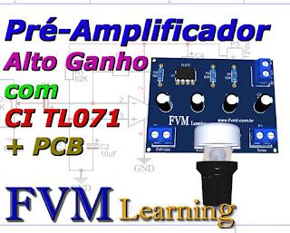 Pré-Amplificador Alto Ganho com CI TL071 + PCI