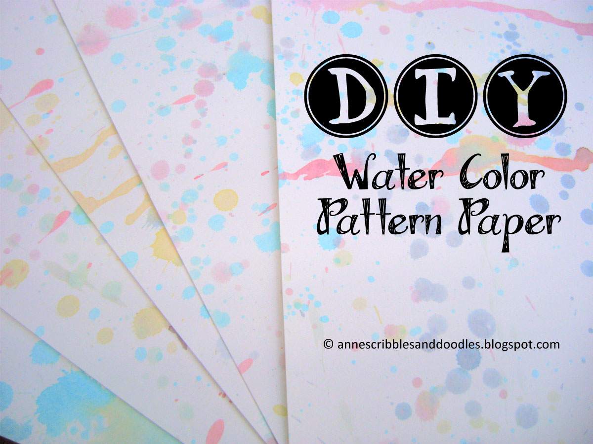 DIY Watercolor Pattern Paper | Anne's Scribbles and Doodles