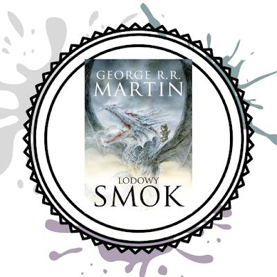 Lodowy smok- George R. R. Martin