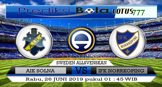 PREDIKSI AIK SOLNA VS IFK NORRKOPING 26 JUNI 2019