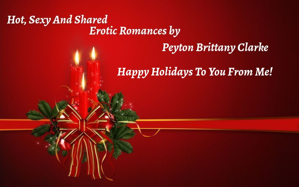 Hot, Sexy and Shared- Erotic Romance Novels by Peyton Brittany Clarke