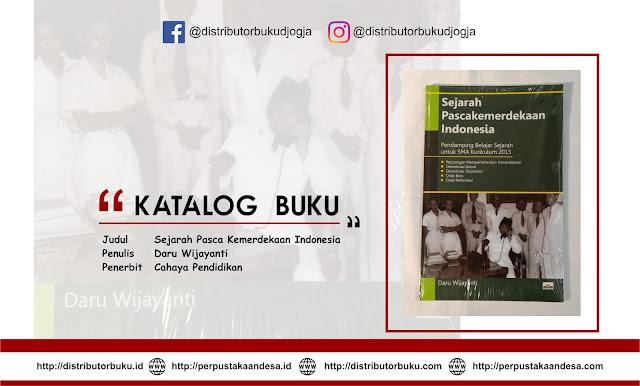 Sejarah Pasca Kemerdekaan Indonesia ( Pendamping Belajar Sejarah Untuk SMA Kurikulum 2013)