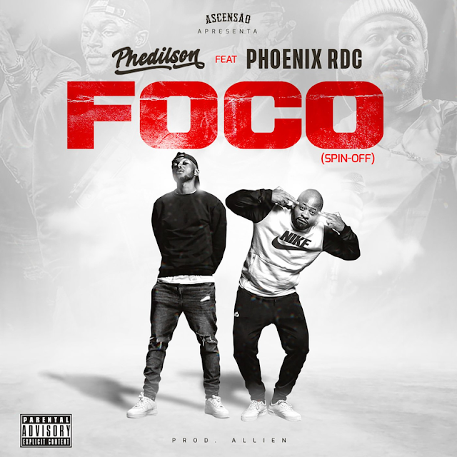 Phedilson ft. Phoenix RDC - Foco