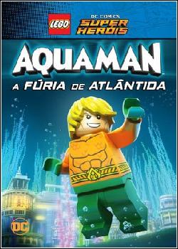 LEGO DC Comics Super Heróis: Aquaman – A Fúria de Atlântida Dublado