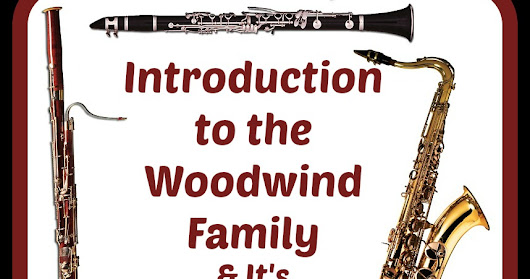 The Journey Unexpected: Introduction to the Woodwind Family Part 1