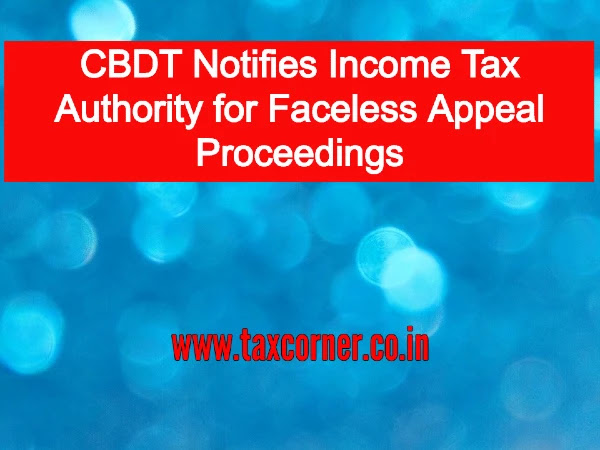 cbdt-notifies-income-tax-authority-for-faceless-appeal-proceedings