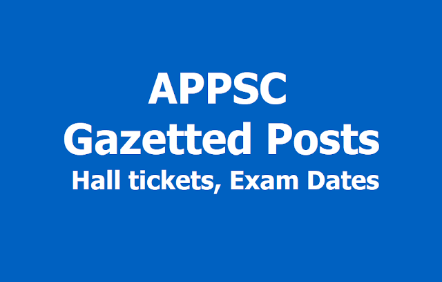 APPSC Gazetted Posts Hall tickets, Exam Dates 2019