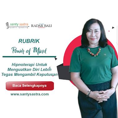 Rubrik Power Of Mind Radar Bali : Hipnoterapi Untuk Menguatkan Diri Lebih Tegas Mengambil Keputusan
