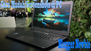 Cara Screenshot Layar PC/Komputer dan Laptop
