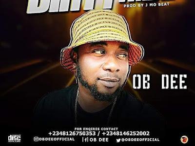 Music] OB DEE - Dirty Whine @obdeeofficial @sayflexxyB